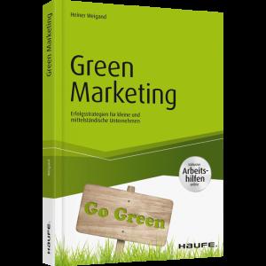 Green Marketing - Erfolgsstrategien für mittelständische und kleine Unternehmen